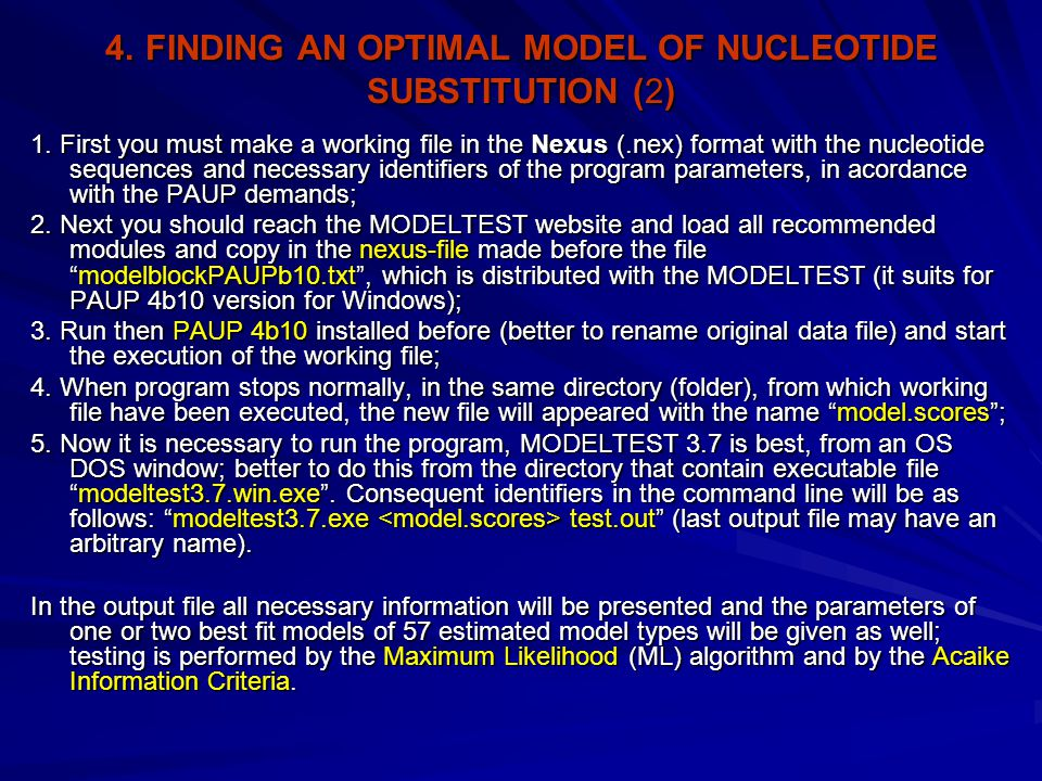 4. FINDING AN OPTIMAL MODEL OF NUCLEOTIDE SUBSTITUTION (2) 1. First you must make a working file in the Nexus (.nex) format with the nucleotide sequen