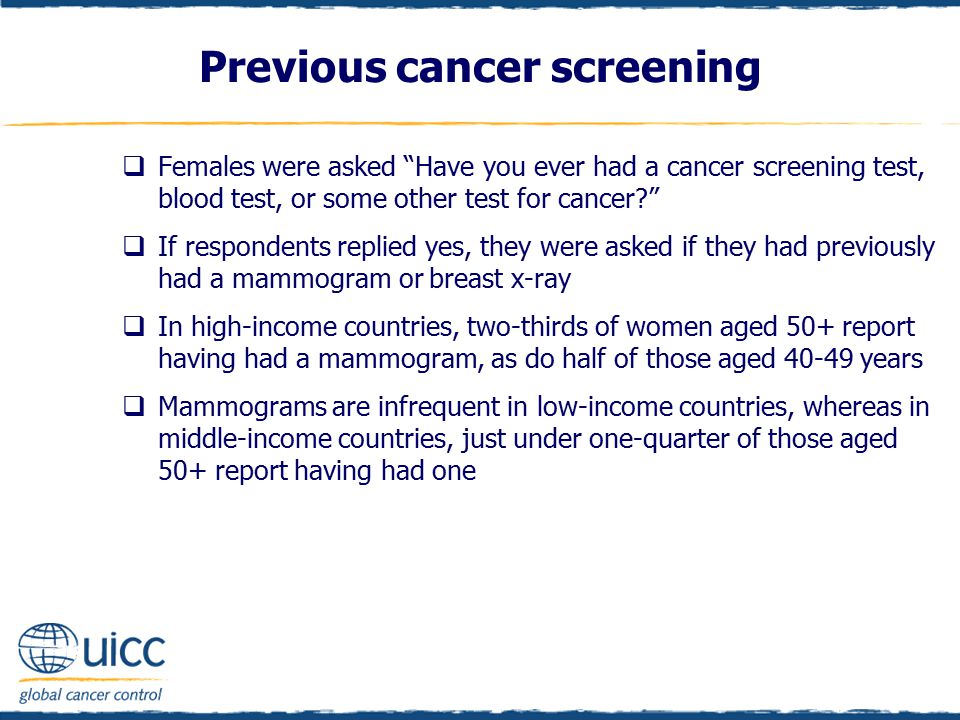 " Females were asked ""Have you ever had a cancer screening test, blood test, or some other test for cancer?""  If respondents replied yes, they were a"