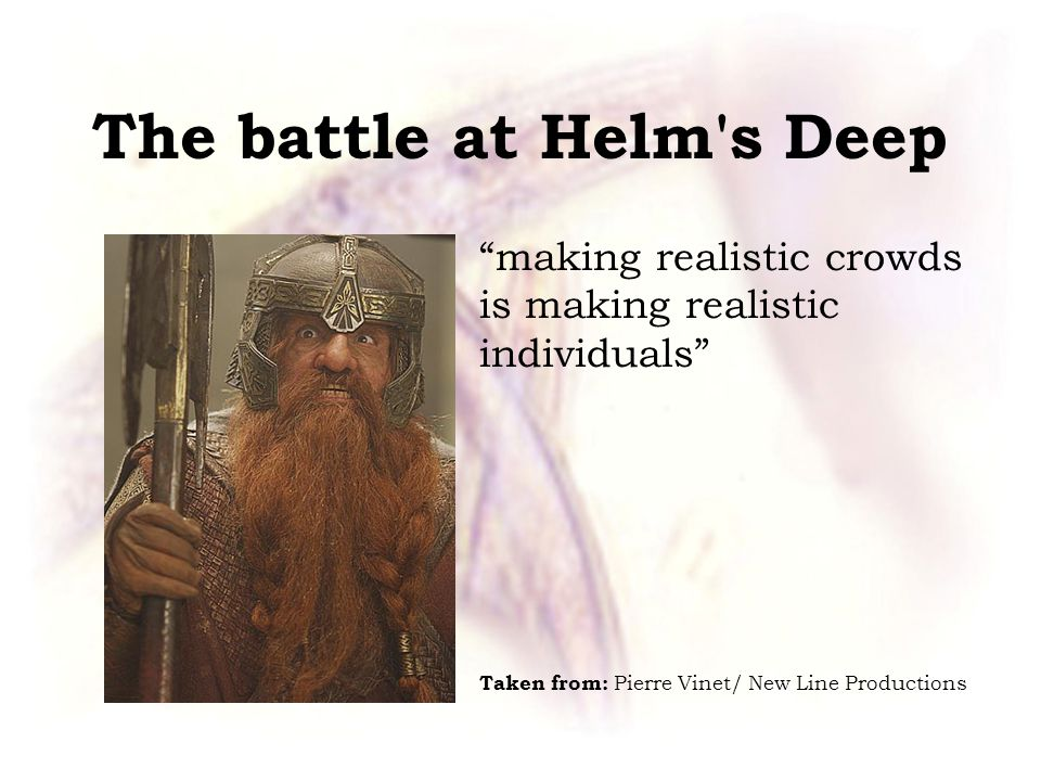 The battle at Helm s Deep making realistic crowds is making realistic individuals Taken from: Pierre Vinet/ New Line Productions