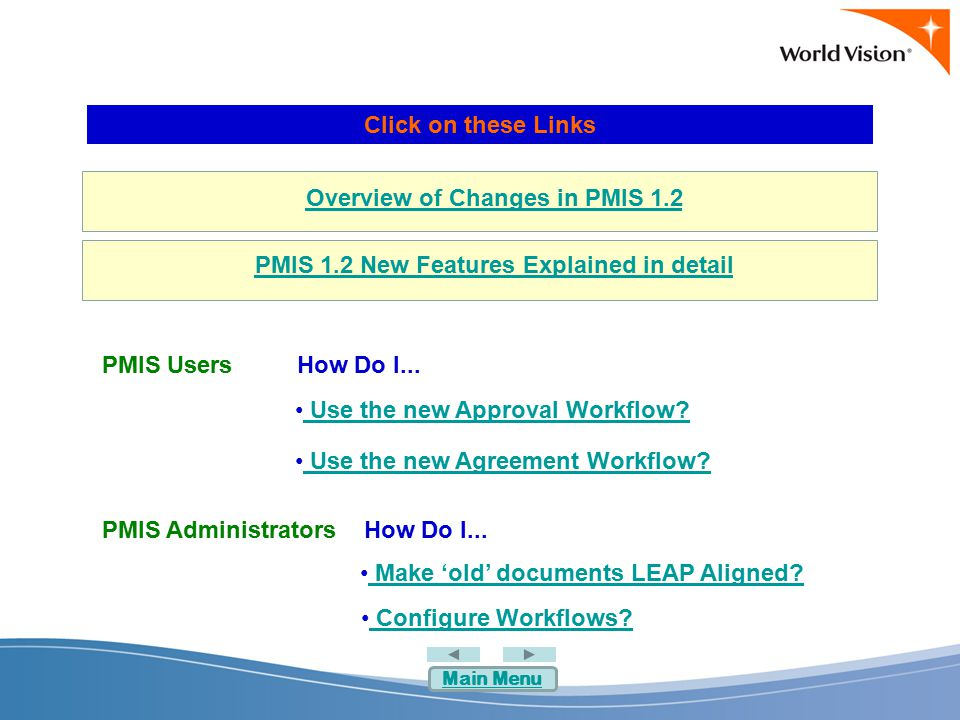 For a detailed explanation of new features, and links to screenshots and demonstrations, click on these links PMIS USERS Programme Management Matrix Documents Management PMIS Landing Page My PMIS National Office Sites Workflow Reports OthersOthers (Project site, NO site, and Programme site consistency; Portuguese language) PMIS NATIONAL OFFICE ADMINISTRATORS Documents Management Workflow Manage Users PMIS SUPPORT OFFICE ADMINISTRATORS Manage Users If you are prompted to enter username/password when clicking on the links below, simply click OK to continue.