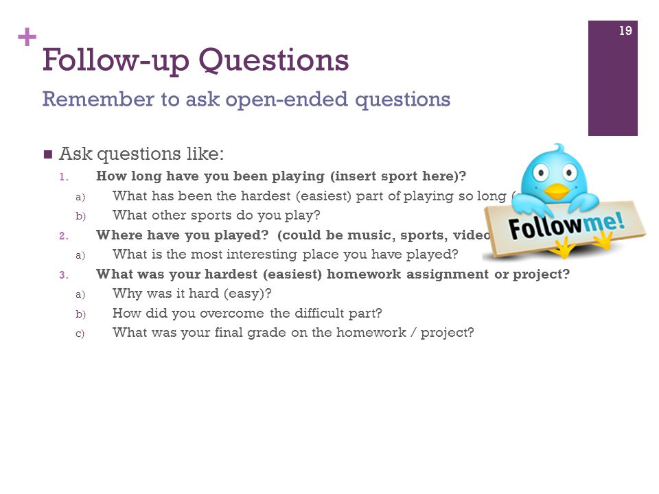 + Follow-up Questions Ask questions like: 1. How long have you been playing (insert sport here).