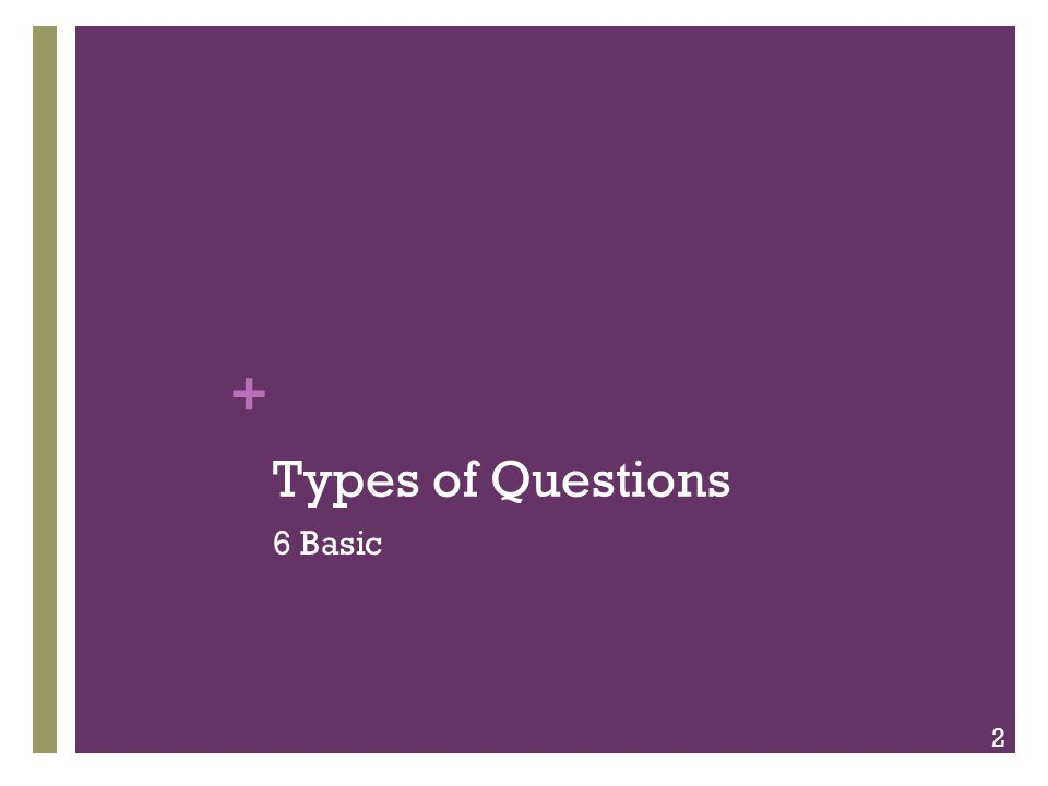 + Types of Questions 6 Basic 2