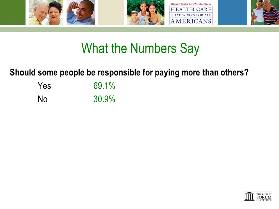 What the Numbers Say Should some people be responsible for paying more than others.