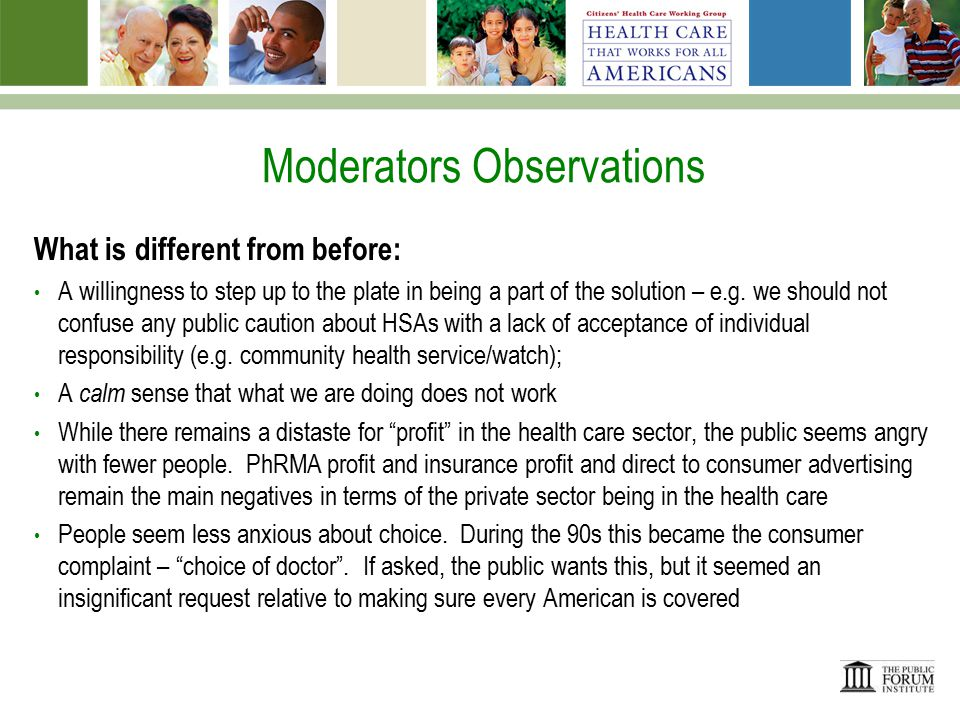 Moderators Observations What is different from before: A willingness to step up to the plate in being a part of the solution – e.g.