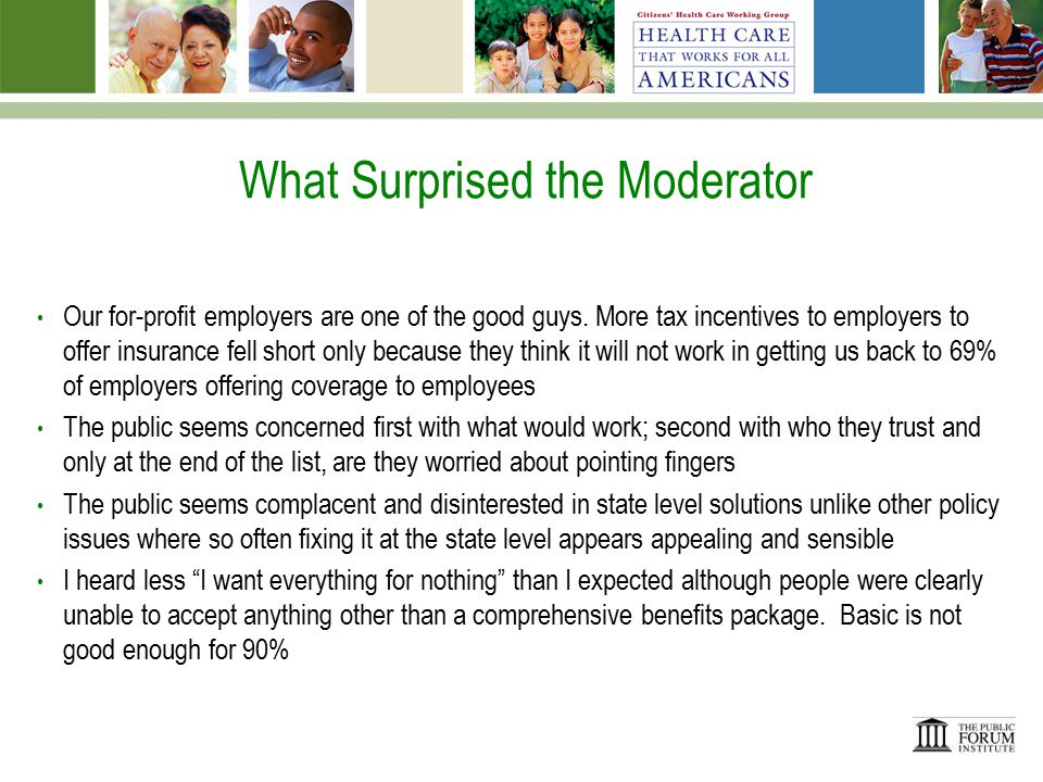 What Surprised the Moderator Our for-profit employers are one of the good guys.