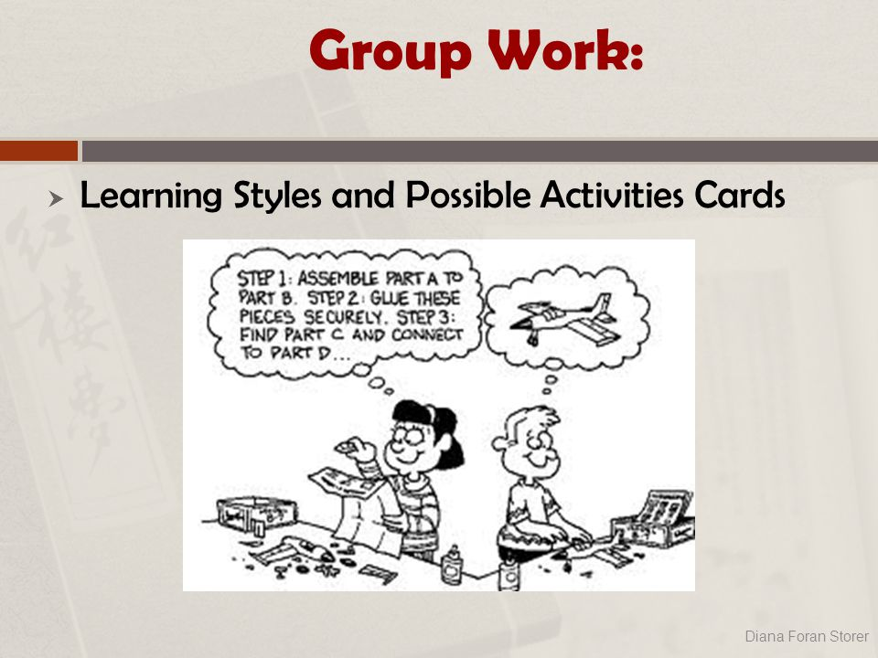 Group Work:  Learning Styles and Possible Activities Cards Diana Foran Storer