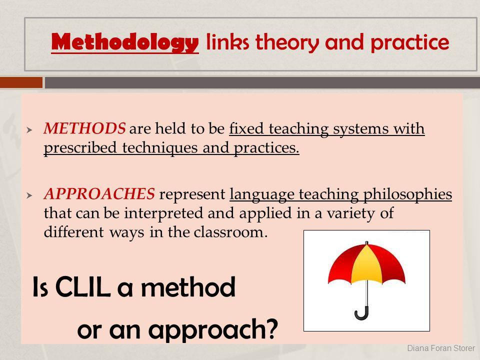 Buzz word: umbrella term  CLIL is an umbrella term covering a dozen or more educational approaches (e.g.