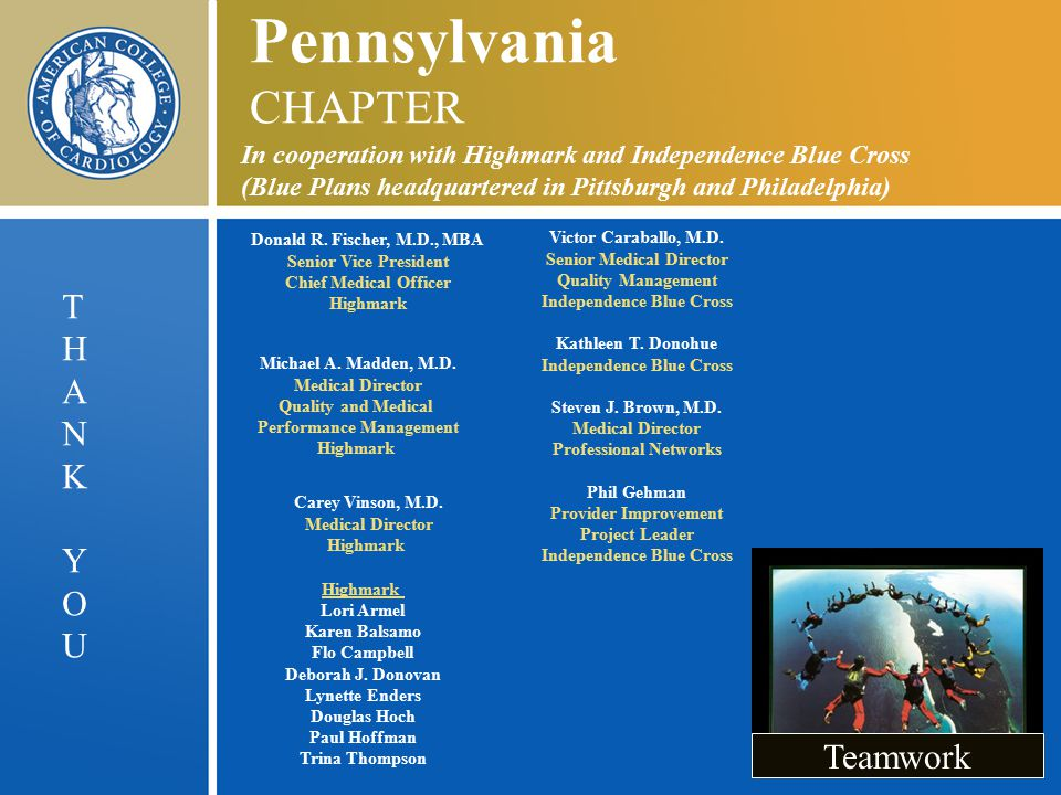 Pennsylvania CHAPTER In cooperation with Highmark and Independence Blue Cross (Blue Plans headquartered in Pittsburgh and Philadelphia) Donald R.