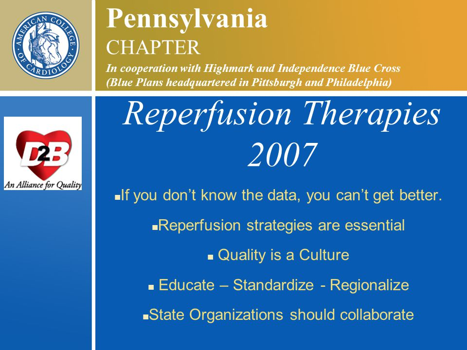 Reperfusion Therapies 2007 n If you don't know the data, you can't get better.