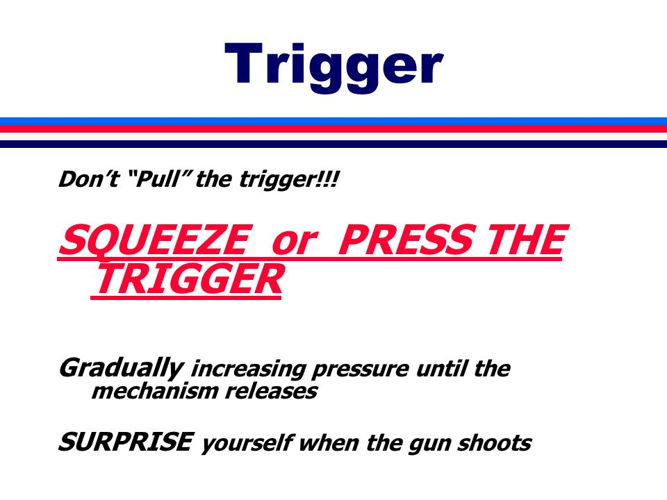 Trigger Don't Pull the trigger!!.