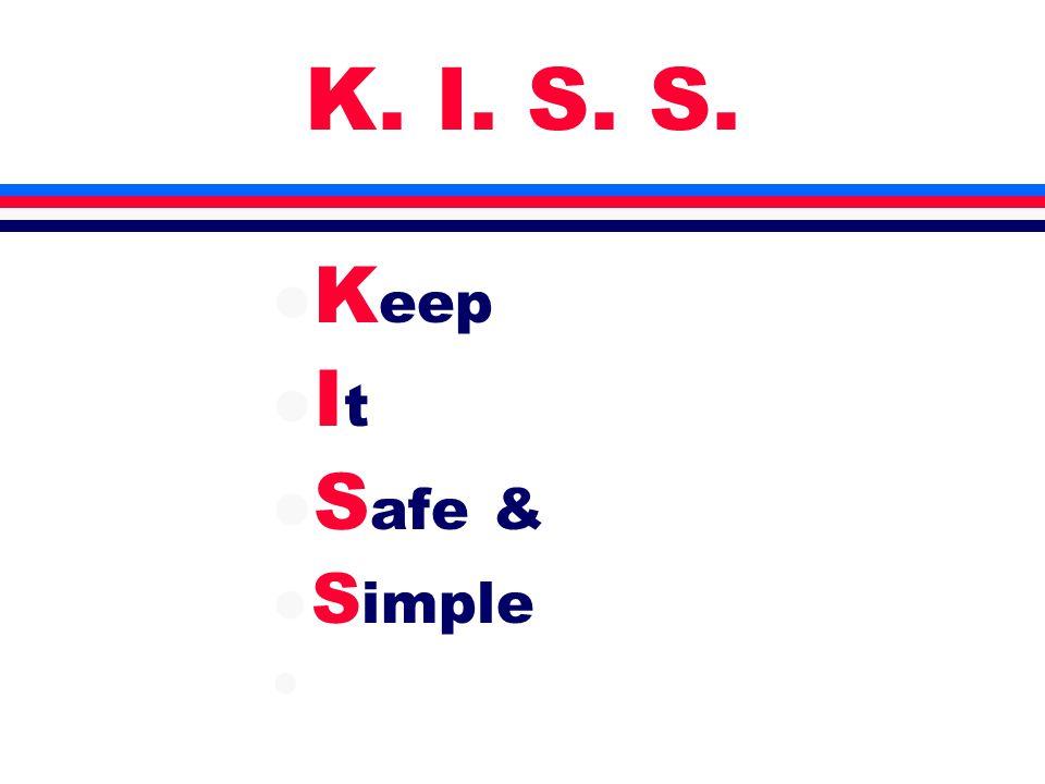 K. I. S. S. l K eep l I t l S afe & l S imple l