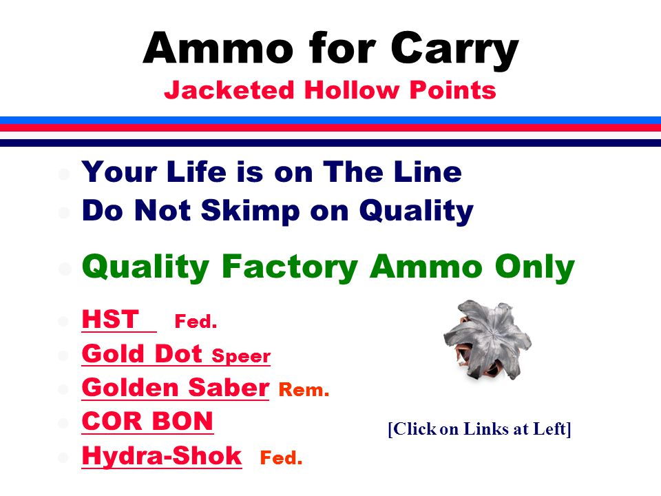 Ammo for Carry Jacketed Hollow Points l Your Life is on The Line l Do Not Skimp on Quality l Quality Factory Ammo Only l HST Fed.