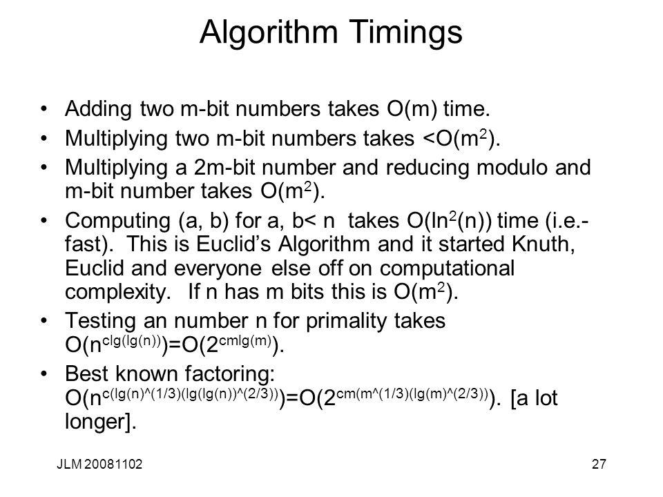 27 Algorithm Timings Adding two m-bit numbers takes O(m) time.