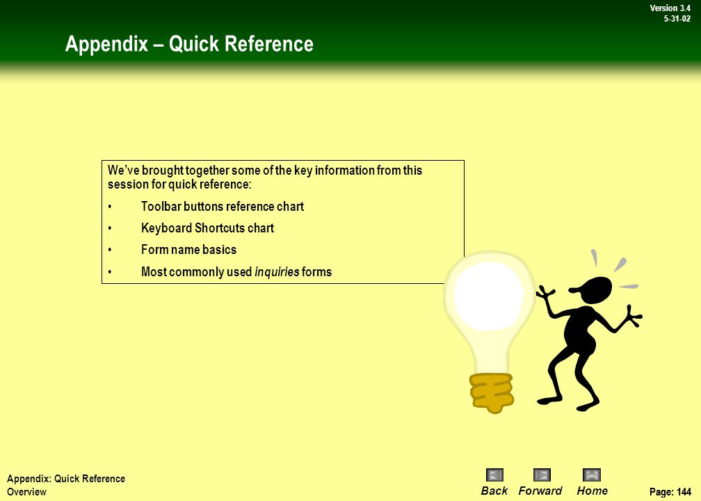Page: 143 BackForwardHome Version # Page: 143 Version 3.4 5-31-02 Appendix 2 - Quick Reference