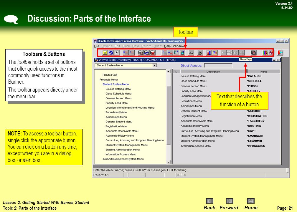 Page: 20 BackForwardHome Version # Page: 20 Version 3.4 5-31-02 Procedure: Parts of the Interface These options are grayed-out and cannot be select until a form is loaded.