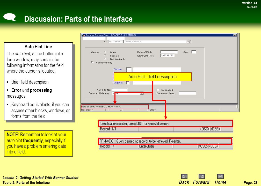 Page: 22 BackForwardHome Version # Page: 22 Version 3.4 5-31-02 Discussion: Parts of the Interface *Placeholder for buttons not used here at Wayne State.