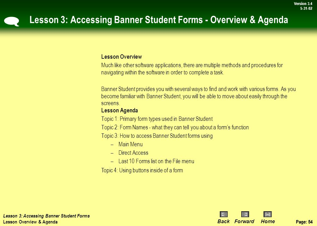Page: 53 BackForwardHome Version # Page: 53 Version 3.4 5-31-02 Lesson 3: Accessing Banner Student Forms