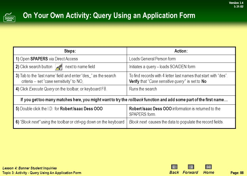Page: 87 BackForwardHome Version # Page: 87 Version 3.4 5-31-02 Discussion: Query Using an Application Form – cont.