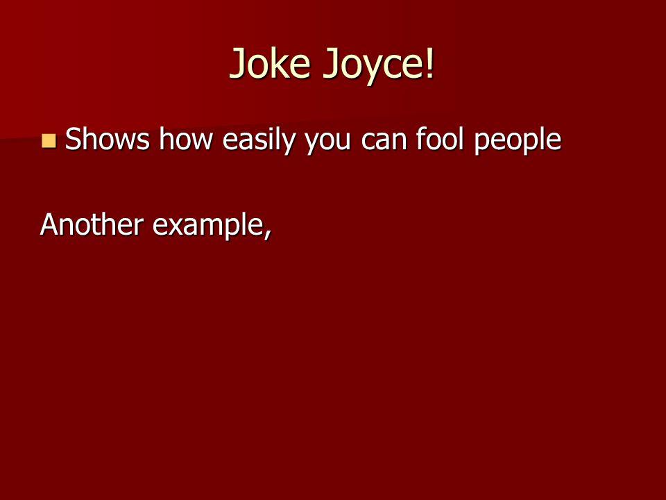 Joke Joyce.