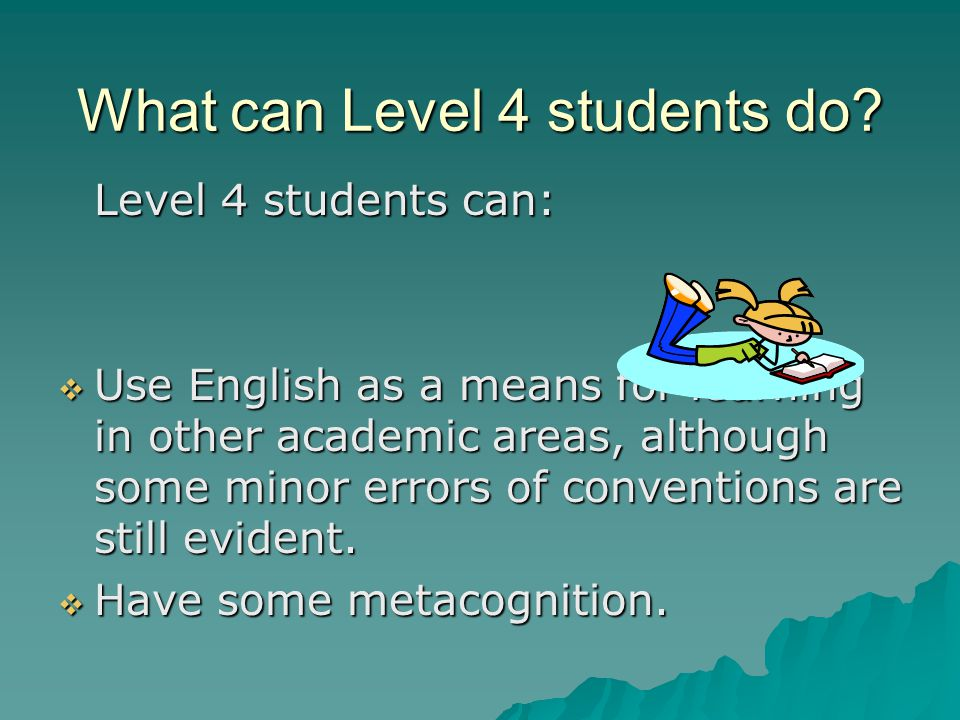 What can Level 4 students do.