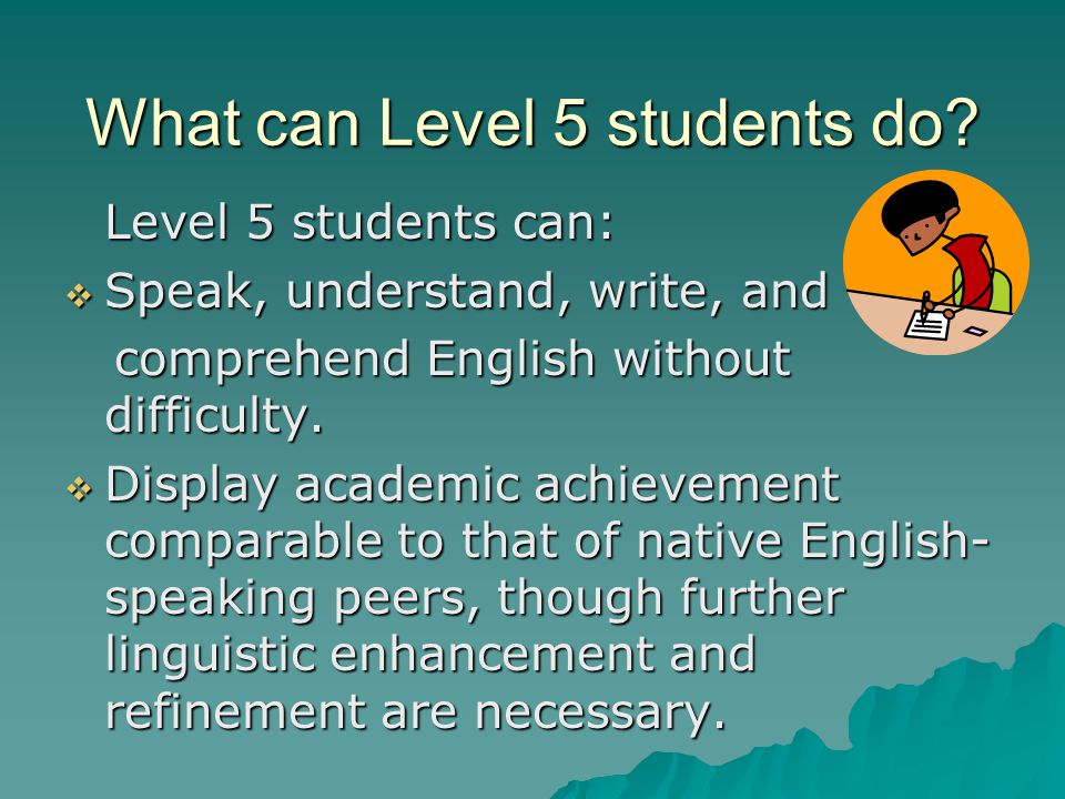 What can Level 5 students do.