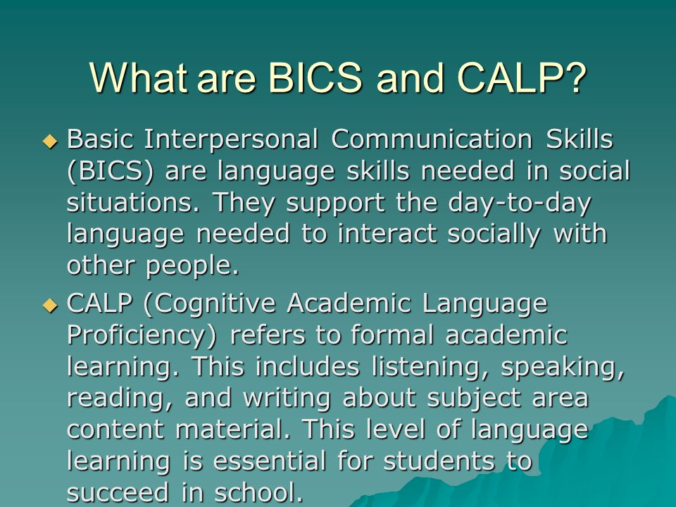What are BICS and CALP.