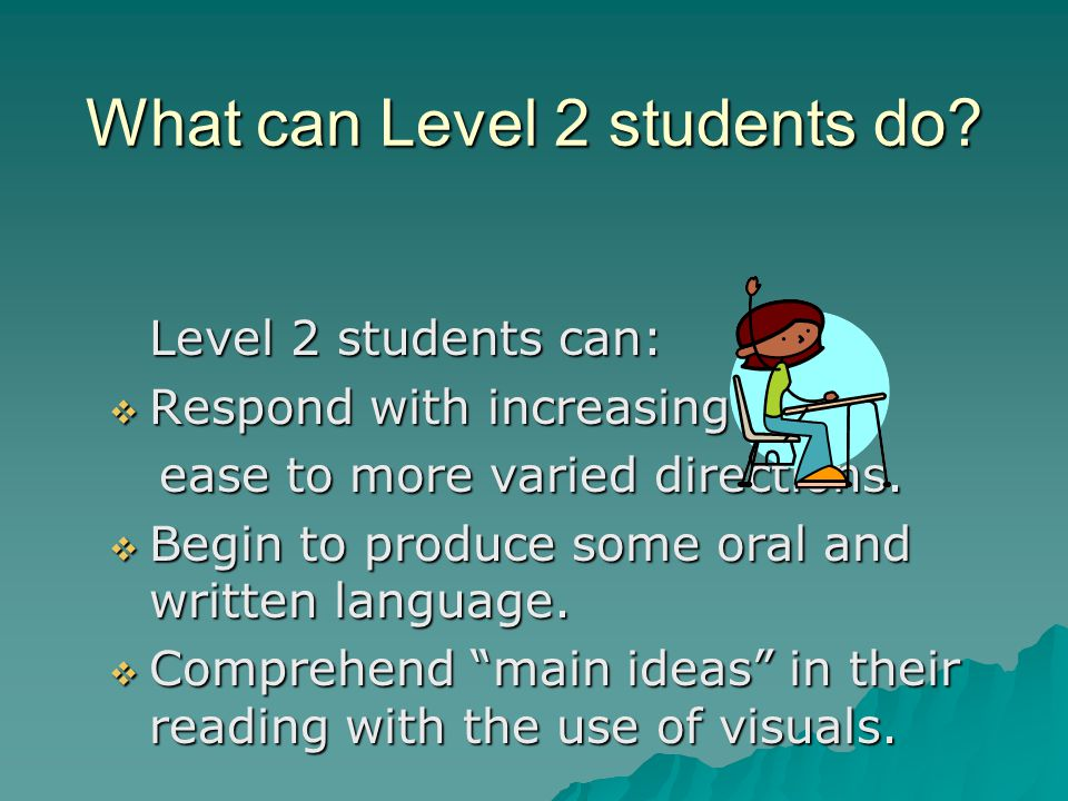 What can Level 2 students do.