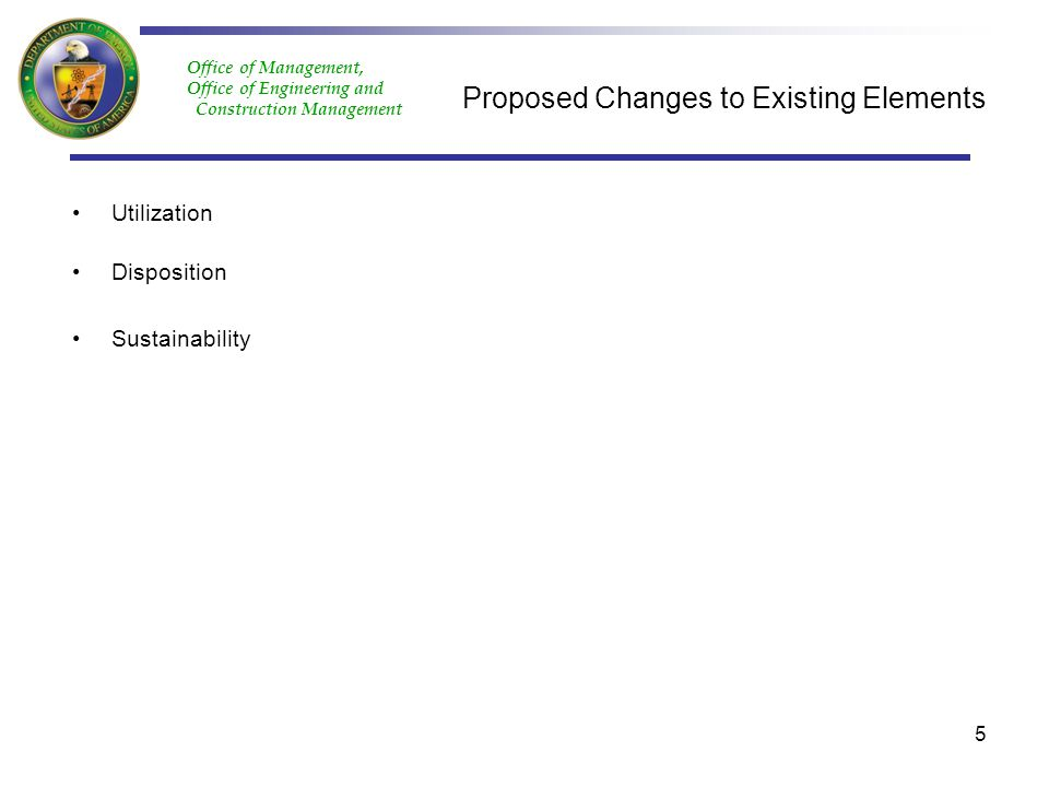 Office of Management, Office of Engineering and Construction Management Proposed Changes to Existing Elements Utilization Disposition Sustainability 5