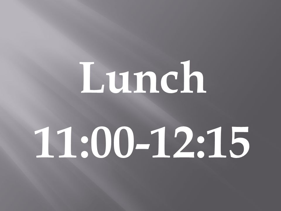 Lunch 11:00-12:15