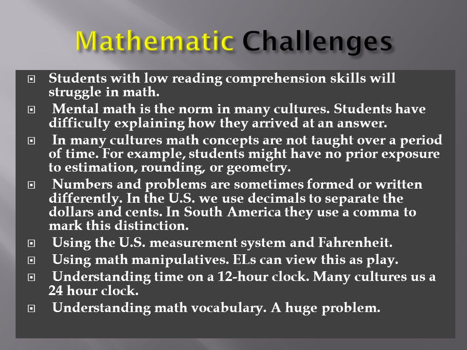  Students with low reading comprehension skills will struggle in math.