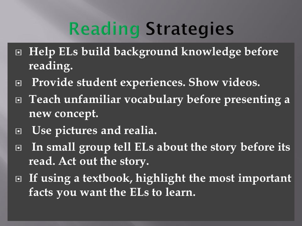  Help ELs build background knowledge before reading.