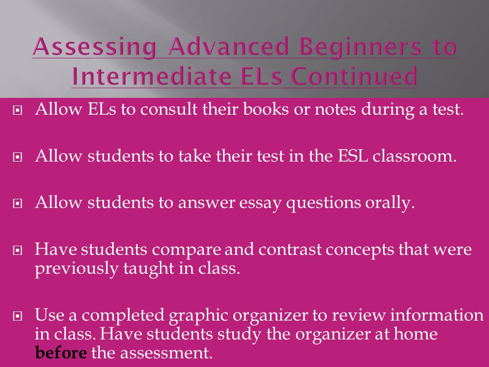  Allow ELs to consult their books or notes during a test.