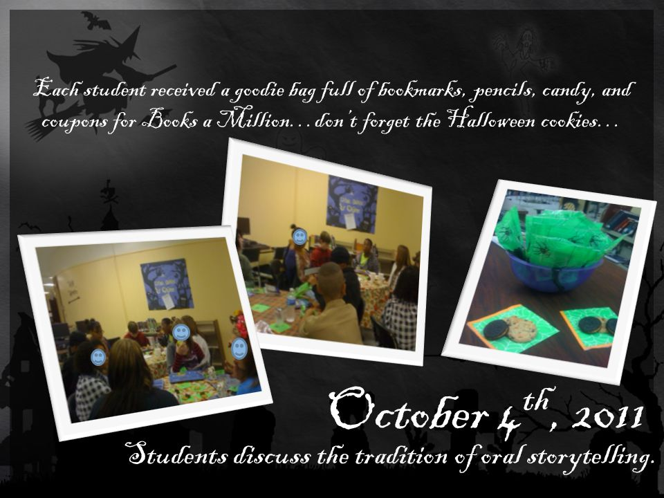 October 4 th, 2011 Students discuss the tradition of oral storytelling.