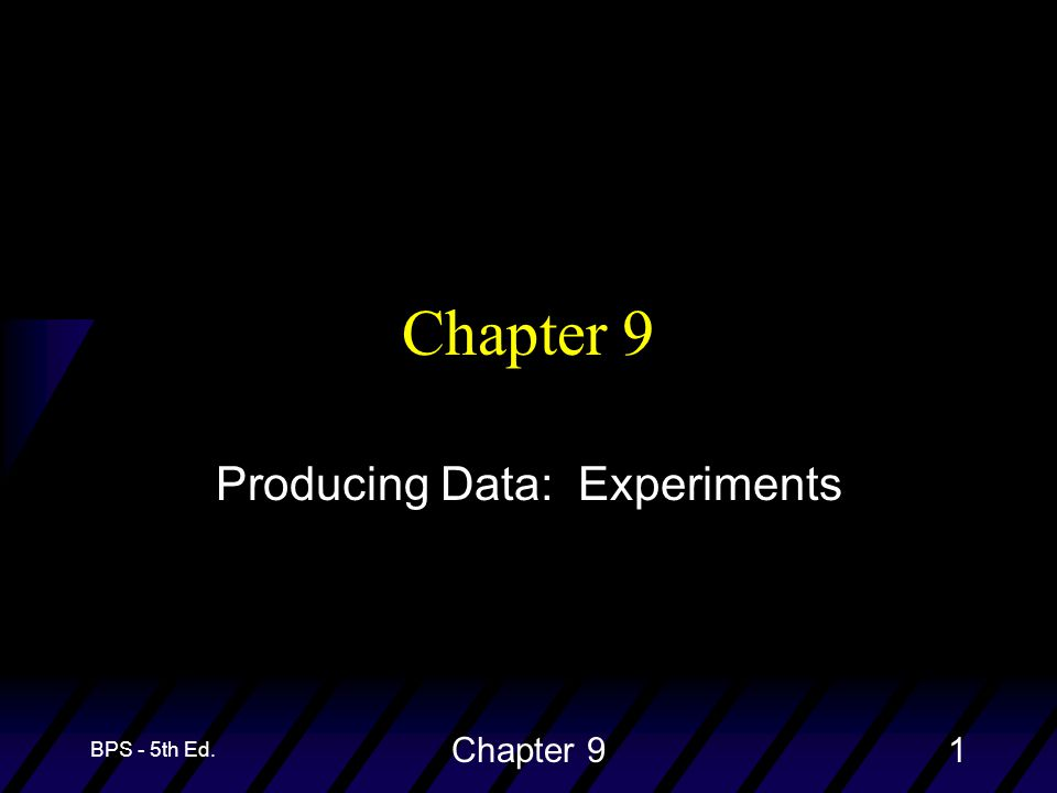 BPS - 5th Ed. Chapter 91 Producing Data: Experiments