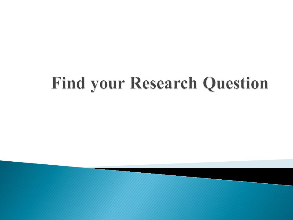  Research requires a question for which no ready answer is available.