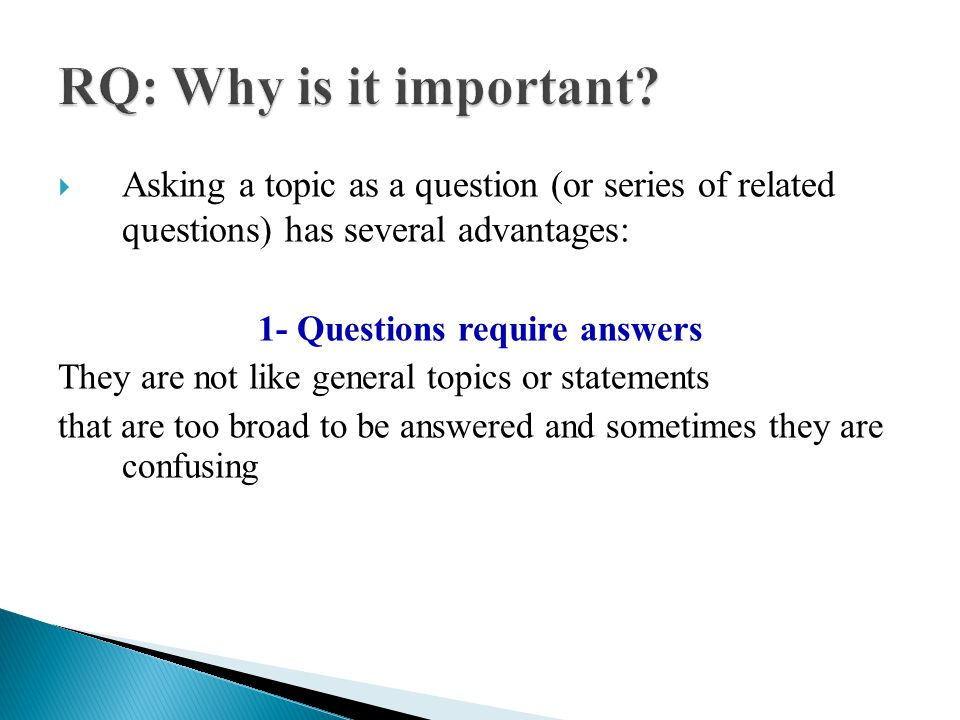 2-A clear open-ended question calls for real research and thinking.