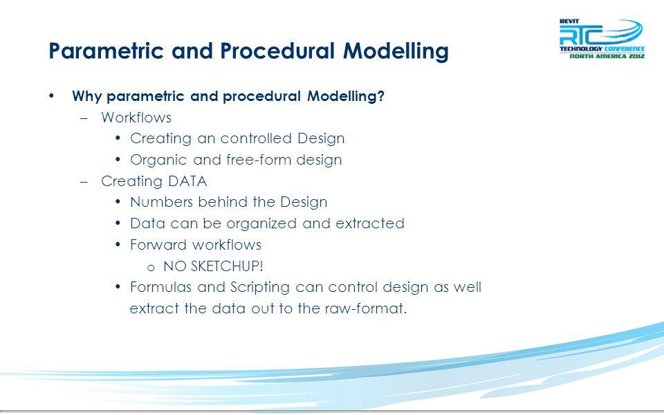 Parametric and Procedural Modelling WORK SMARTER NOT HARDER –FORWARD workflows REVIT – 3D - REVIT