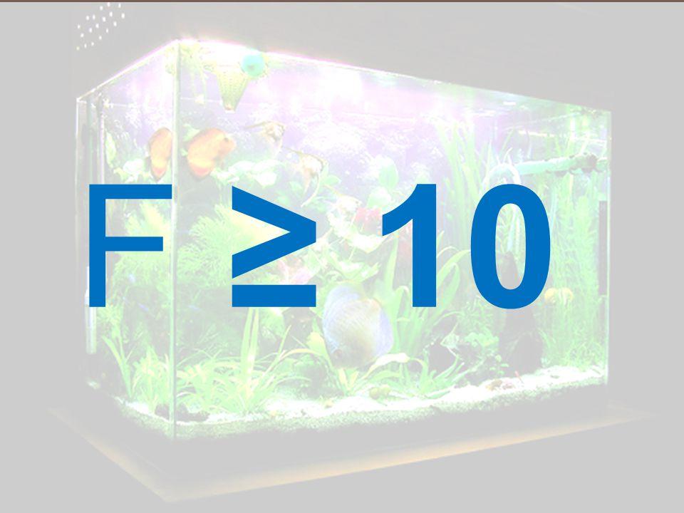 F ≥ 10