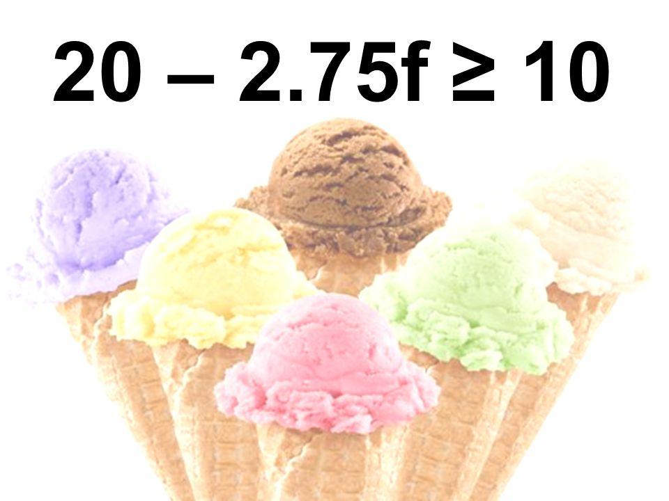 20 – 2.75f ≥ 10