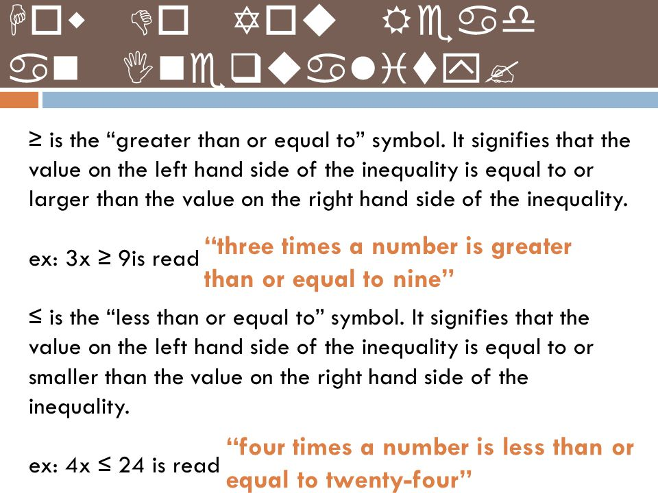 """How Do You Read an Inequality? ≥ is the """"greater than or equal to"""" symbol. It signifies that the value on the left hand side of the inequality is equa"""