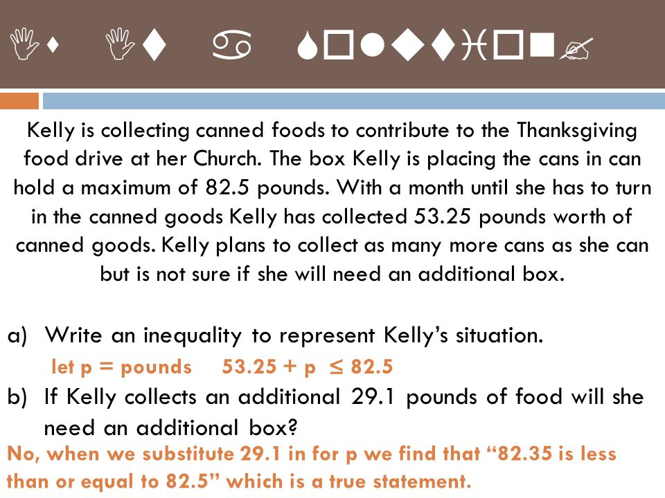 Kelly is collecting canned foods to contribute to the Thanksgiving food drive at her Church. The box Kelly is placing the cans in can hold a maximum o