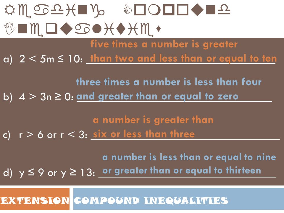 COMPOUND INEQUALITIESEXTENSION Solving Compound Inequalities Practice: Solve and graph the solution.