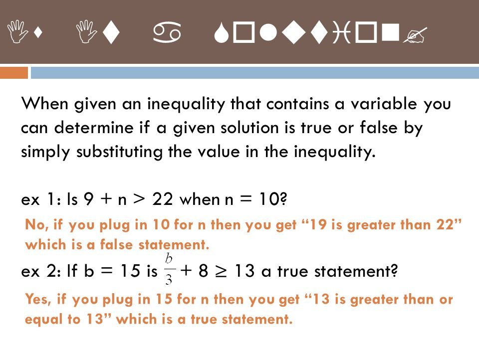 Graphing Inequalities Is -6 a solution to the inequality represented by the graph.
