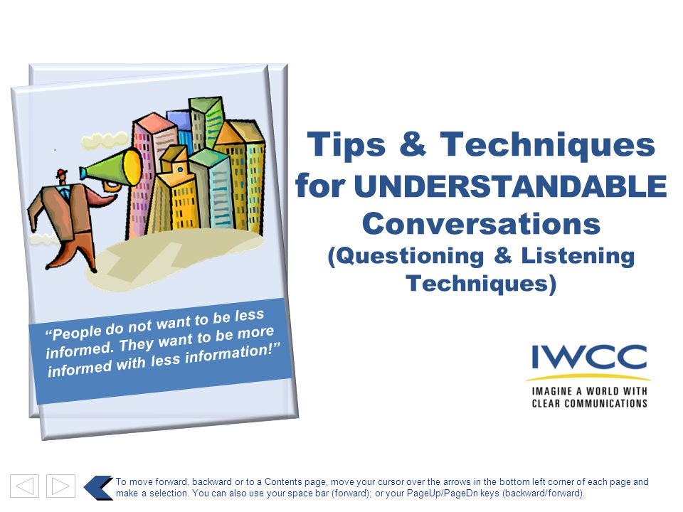 Orientation Listening Techniques Questioning Techniques Table of Contents Click on any colored bullet found on the Content pages to jump to a specific section.