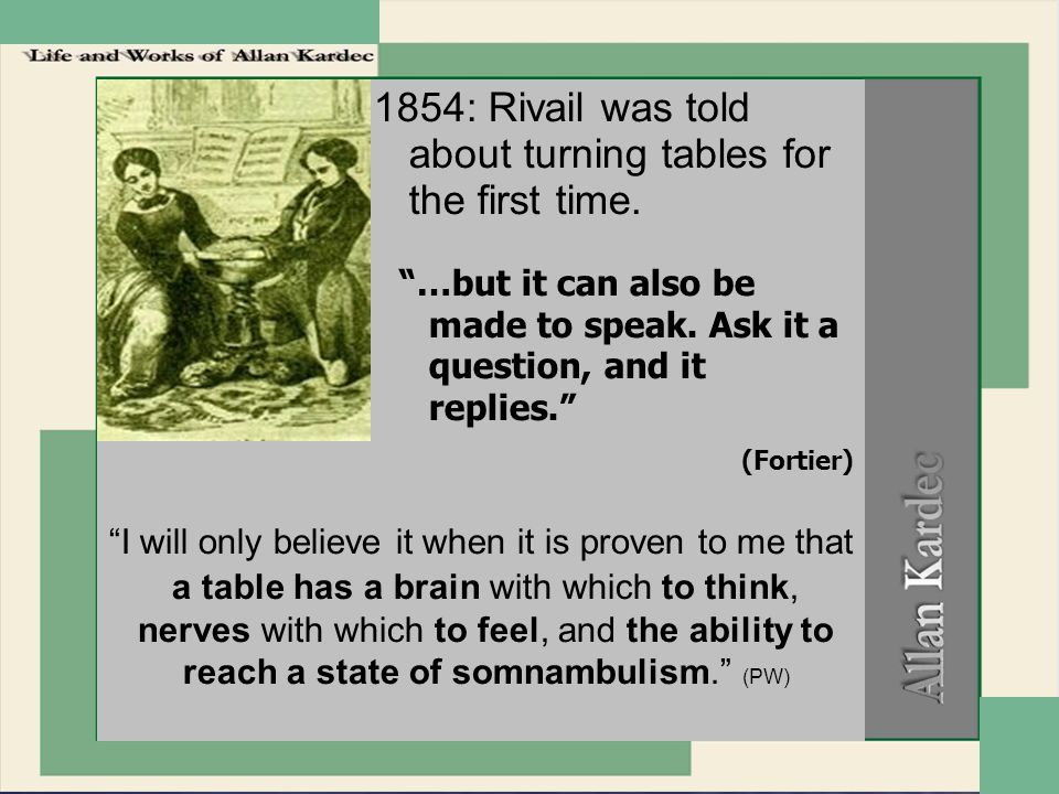 1854: Rivail was told about turning tables for the first time.