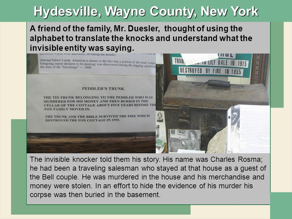 Hydesville, Wayne County, New York A friend of the family, Mr.