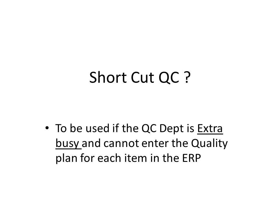 Short Cut QC .