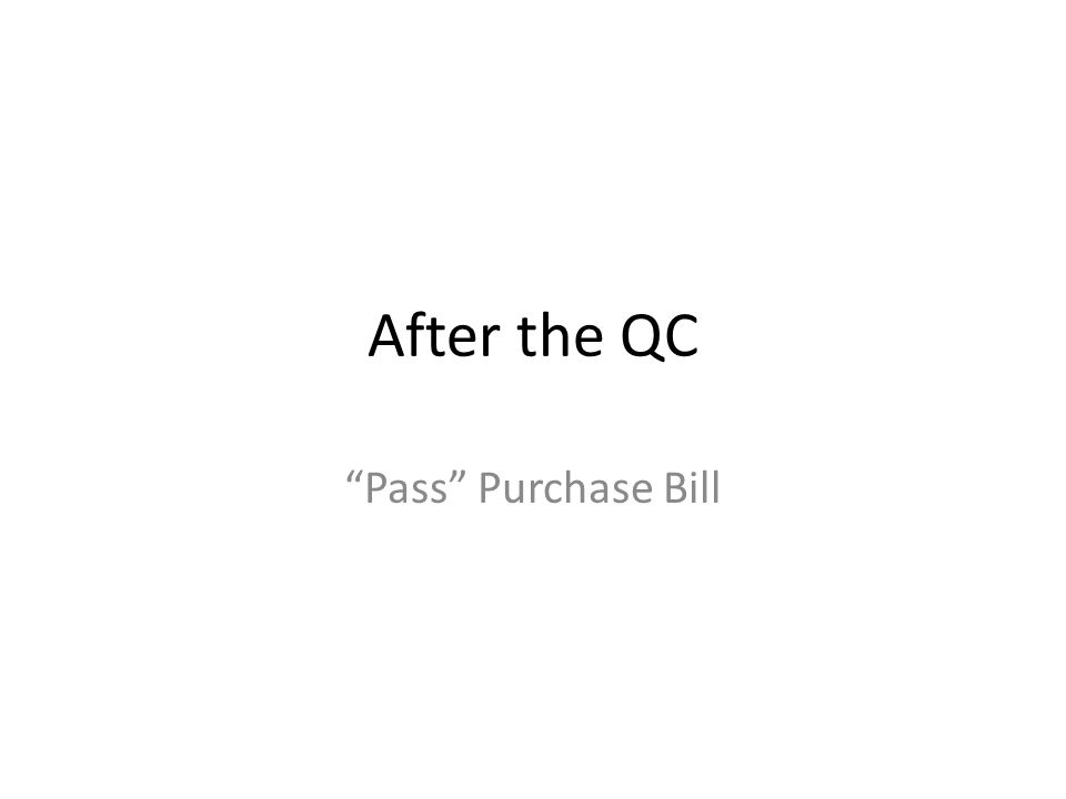 After the QC Pass Purchase Bill