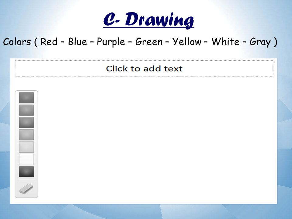 C- Drawing Colors ( Red – Blue – Purple – Green – Yellow – White – Gray )