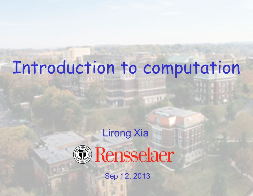 Sep 12, 2013 Lirong Xia Introduction to computation